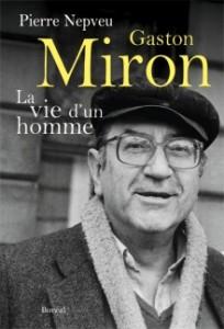 Gaston Miron, La vie d'un homme