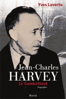 Jean-Charles Harvey, le combattant