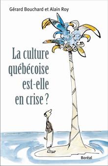 La Culture québécoise est-elle en crise