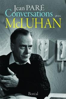 Conversations avec McLuhan, 1966-1973